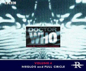 Doctor Who at the Radiophonic Workshop, Vol. 4: Meglos and Full Circle