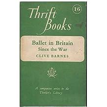 Ballet in Britain since the war (Thrift books series;no.21)