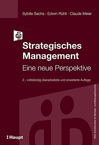 Strategisches Management: Eine neue Perspektive (HWZ Schriftenreihe für Betriebs- und Bildungsökonomie)
