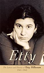 ETTY: The Letters and Diaries of Etty Hillesum, 1941-1943
