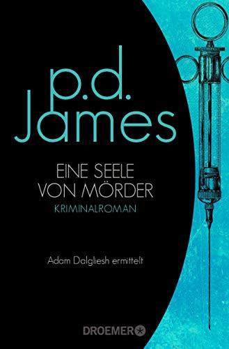 Eine Seele von Mörder: Roman (Die Dalgliesh-Romane, Band 2)