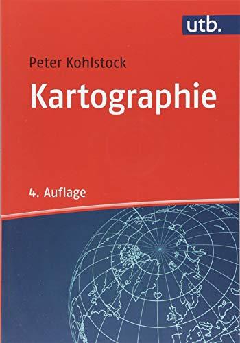Kartographie (Grundriss Allgemeine Geographie, Band 2568)