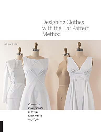designing-clothes-with-the-flat-pattern-method-customize-fitting-shells-to-create-garments-in-any-st