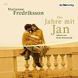 Die Jahre mit Jan, 4 Audio-CDs - Marianne Fredriksson