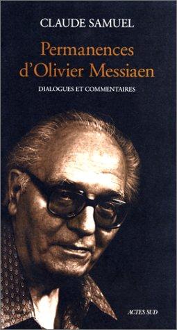 Permanences d'Olivier Messiaen : Dialogues et commentaires par  Claude Samuel
