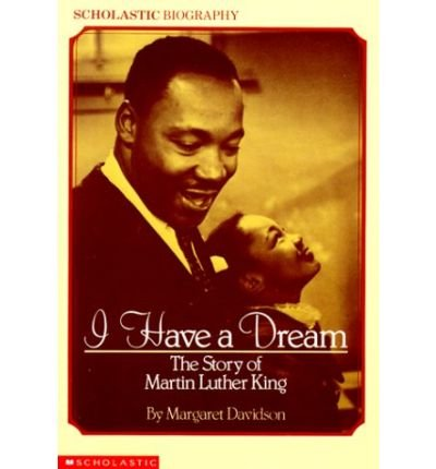 (I HAVE A DREAM: THE STORY OF MARTIN LUTHER KING: THE STORY OF MARTIN LUTHER KING) BY DAVIDSON, MARGARET(AUTHOR)Paperback Jan-1991