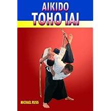 Aikido: Toho Iai