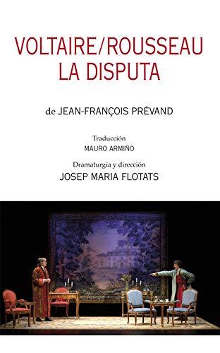 Voltaire/Rousseau. La disputa (Teatro) por Jean-François Prévand