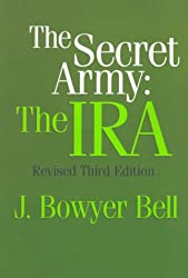 The Secret Army: The IRA