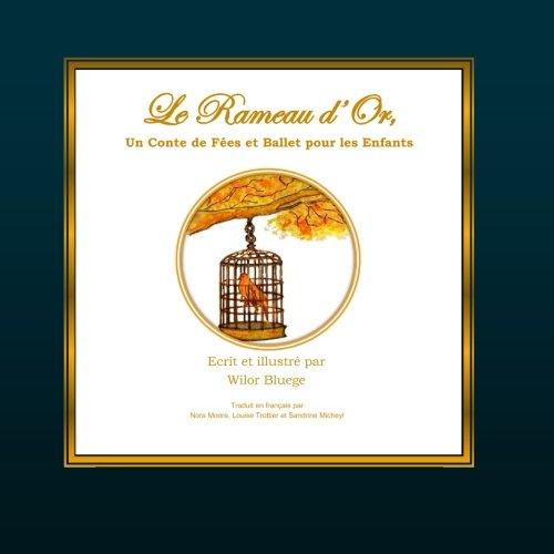 Le Rameau d'Or, Un Conte de Fees et ...