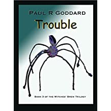 Trouble (The Witches' Brew: Hubble bubble, toil and trouble Book 3)