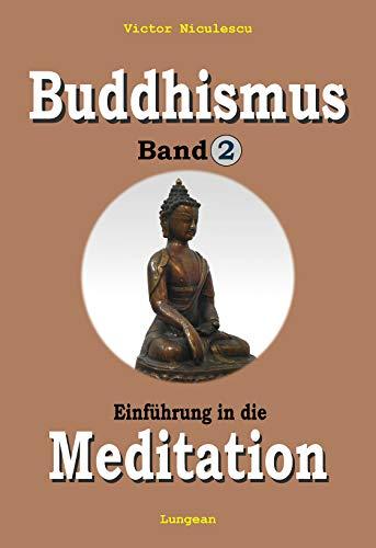 Buddhismus Band 2: MEDITATION - Die original-buddhistische Methode in westlichem Verständnis