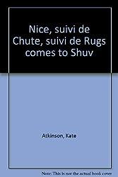 Nice, suivi de Chute, suivi de Rugs comes to Shuv
