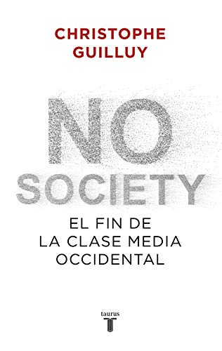No society: El fin de la clase media occidental (Política)