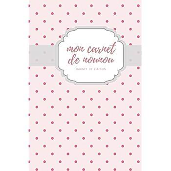 Mon carnet de nounou carnet de liaison: carnet de correspondance  I assistante maternelle agenda I agenda bebe nounou I