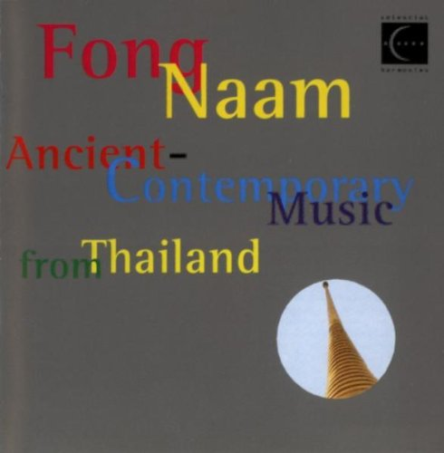 Ancient-Contemporary Music From Thailand (2 Cd) - Fong Naam