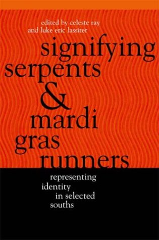 Signifying Serpents and Mardi Gras Runners: Representing Identity in Selected Souths (Southern Anthropological Society Proceedings)