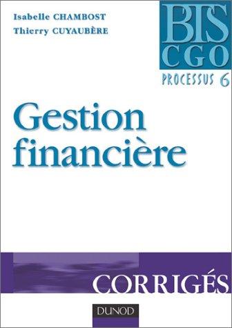 Gestion financière : Processus 6, corrigés par Collectif