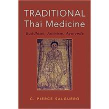 Traditional Thai Medicine: Buddhism, Animism, Ayurveda