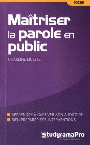 Maîtriser la parole en public par Charline Licette