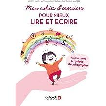 Mon cahier d'exercices pour mieux lire et écrire : Exercices contre la dyslexie-dysorthographie