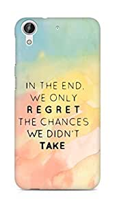 AMEZ we only regret the chances we didnt take Back Cover For HTC Desire 626 LTE