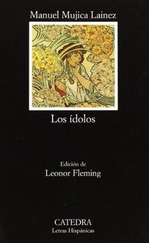 Los ídolos (Letras Hispánicas)