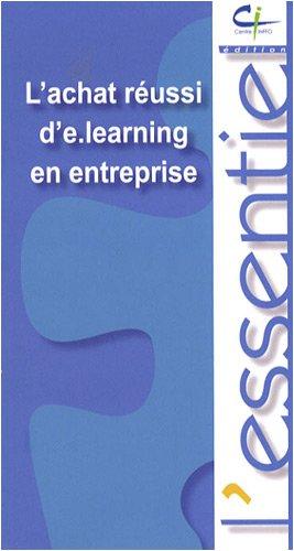 L'achat réussi d'e.learning en entreprise par Bénédicte Garnier, Michel Lisowski