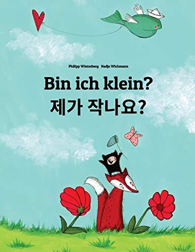 Bin ich klein? Jega jagnayo?: Kinderbuch Deutsch-Koreanisch (bilingual/zweisprachig)