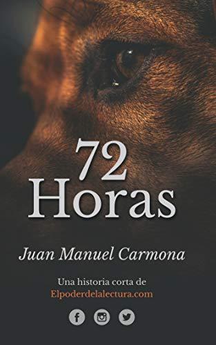 72 Horas por Juan Manuel Carmona