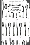 Meine besten Rezepte: Das Rezeptbuch zum selber eintragen als blanko Kochbuch mit Platz für 100 Rezepte / M8