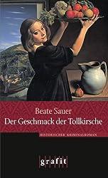Der Geschmack der Tollkirsche: Historischer Kriminalroman