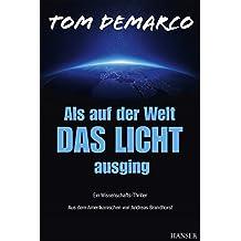Als auf der Welt das Licht ausging: Ein Wissenschafts-Thriller