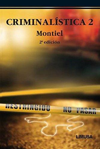 Criminalística Tomo II: 2 por Montiel