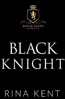 Black Knight (Royal Elite Book 4) (English Edition) van [Kent, Rina]