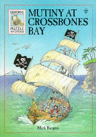 Mutiny at Crossbones Bay (Usborne Puzzle Adventures) by Mark Burgess (1997-05-22) (Bay Burgess)