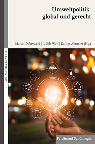 Umweltpolitik: global und gerecht (Sozialethik konkret)