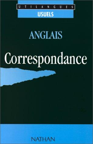 Anglais, écrire en : Toute votre correspondance professionnelle et privée par Rachel Armitage-Amato