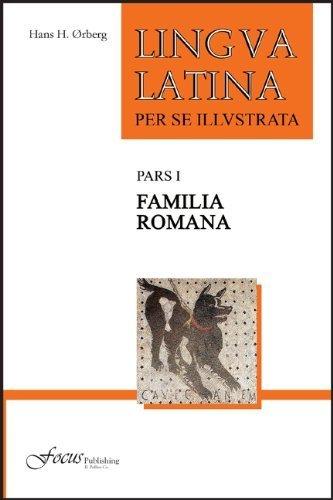 Lingua Latina per se Illustrata, Pars I: Familia Romana 2nd edition by ?rberg, Hans H. (2011) Hardcover