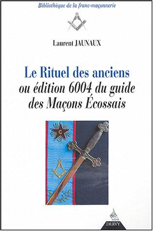 Preisvergleich Produktbild Le rituel des anciens ou Edition 6004 du guide des maçons écossais (FM (Bibliothequ)