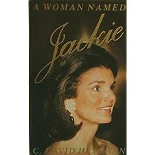 A Woman Named Jackie - Jackie Kennedy Onassis 1929-1994