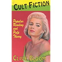 Cult Fiction: Popular Reading and Pulp Theory