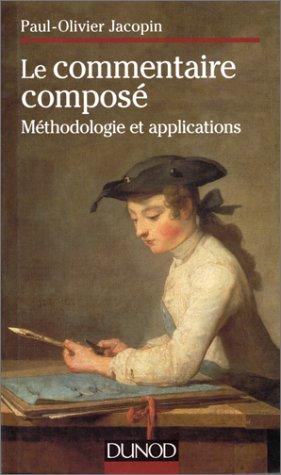 Le commentaire composé. Méthodologie et application