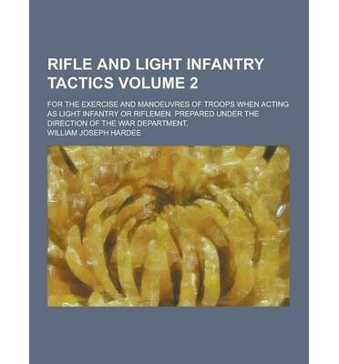 -rifle-and-light-infantry-tactics-for-the-exercise-and-manoeuvres-of-troops-when-acting-as-light-inf