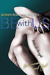 BE WITH US: für immer, auf Zeit! (Band 4 - FINALE)