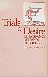Trials of Desire: Renaissance Defences of Poetry