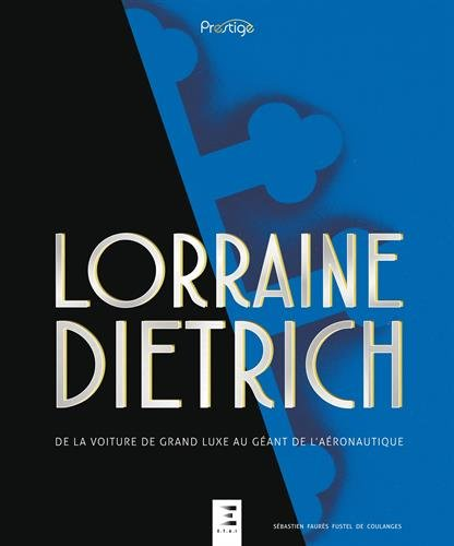 Lorraine-Dietrich : De la voiture de gra...
