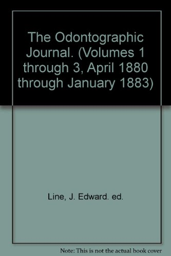 The Odontographic Journal. (Volumes 1 through 3, April 1880 through January 1883)