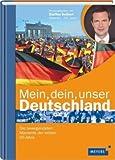 Mein, dein, unser Deutschland: Die bewegendsten Momente der letzten 60 Jahre
