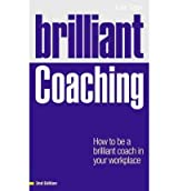 [ [ [ Brilliant Coaching: How to Be a Brilliant Coach in Your Workplace (Brilliant (Prentice Hall)) [ BRILLIANT COACHING: HOW TO BE A BRILLIANT COACH IN YOUR WORKPLACE (BRILLIANT (PRENTICE HALL)) ] By Starr, Julie ( Author )Nov-28-2011 Paperback